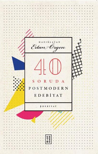 KETEBE - 40 Soruda Postmodern Edebiyat