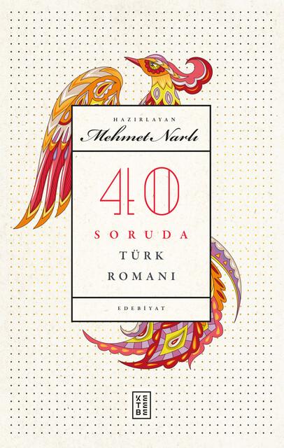 KETEBE - 40 Soruda Türk Romanı