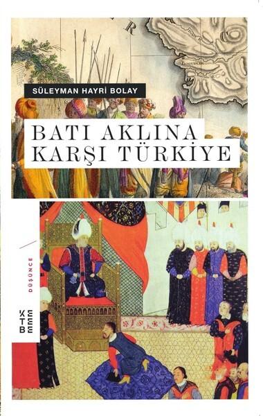 KETEBE - Batı Aklına Karşı Türkiye