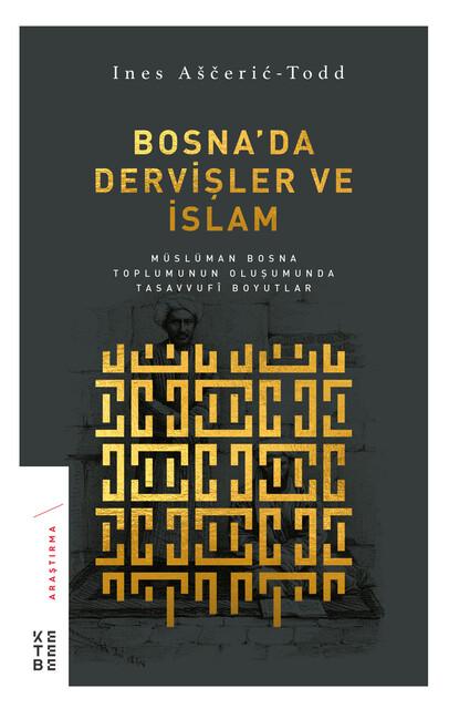 KETEBE - Bosna'da Dervişler ve İslam