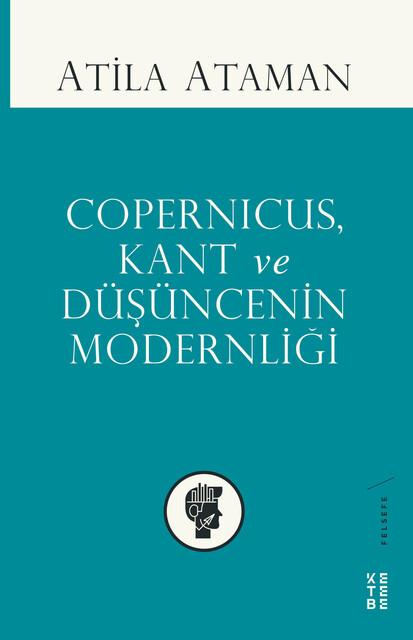KETEBE - Copernicus, Kant ve Düşüncenin Modernliği