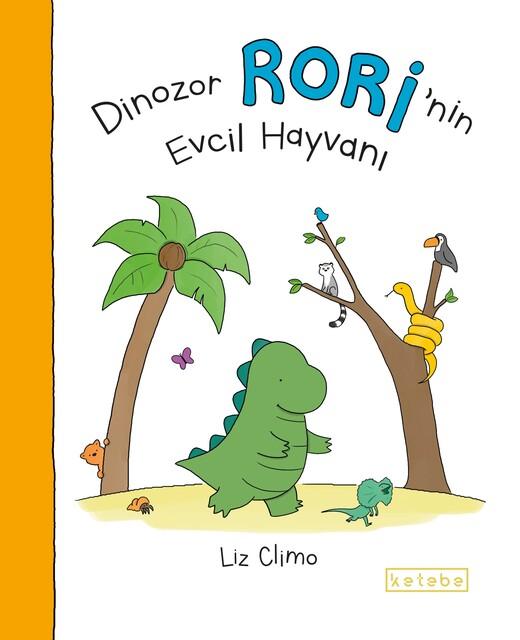 KETEBE ÇOCUK - Dinozor Rori'nin Evcil Hayvanı