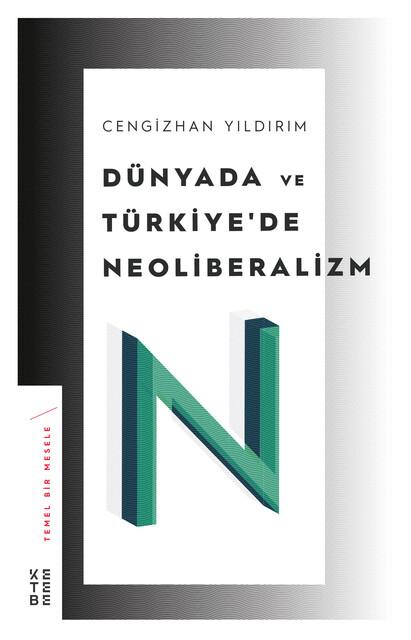 KETEBE - Dünyada ve Türkiye'de Neoliberalizm