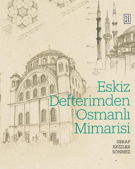 KETEBE - Eskiz Defterimden Osmanlı Mimarisi