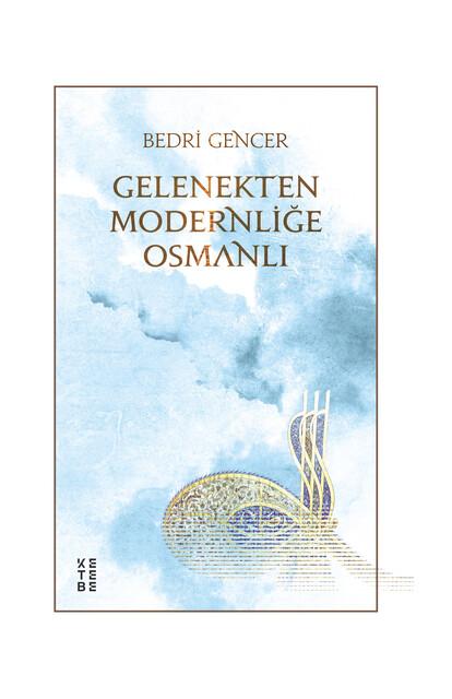 KETEBE - Gelenekten Modernliğe Osmanlı
