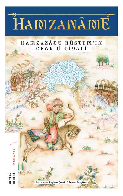 KETEBE - Hamzaname - Hamzazade Rüstem'in Cenk ü Cidali