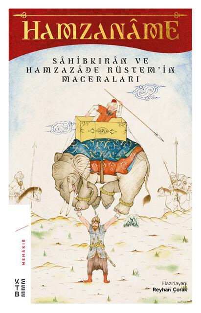 KETEBE - Hamzaname - Sahibkırân ve Hamzazade Rüstem'in Maceraları