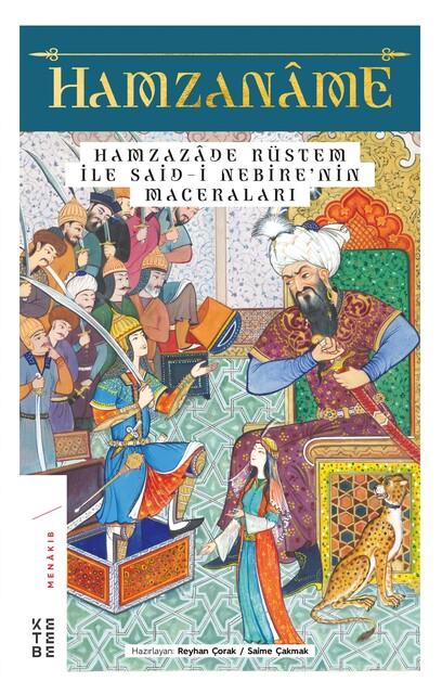 KETEBE - Hamzaname Hamzazade Rüstem ile Said-i Nebîre'nin Maceraları