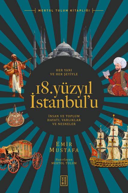 KETEBE - Her Yanı ve Her Şeyiyle 18. Yüzyıl İstanbul'u