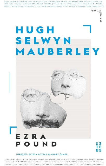 KETEBE - Hugh Selwyn Mauberley
