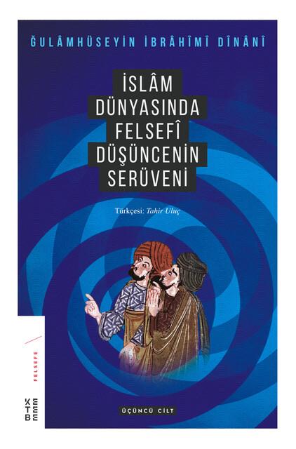 KETEBE - İslam Dünyasında Felsefenin Serüveni (3.cilt)