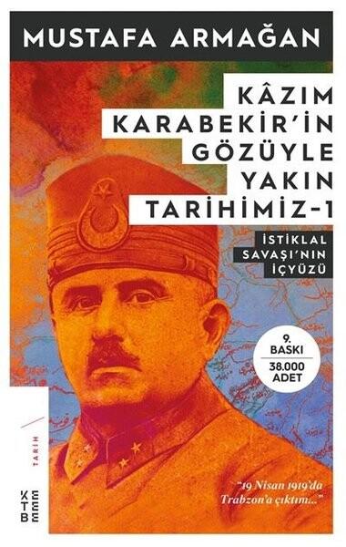 KETEBE - Kazım Karabekir'in Gözüyle Yakın Tarihimiz 1