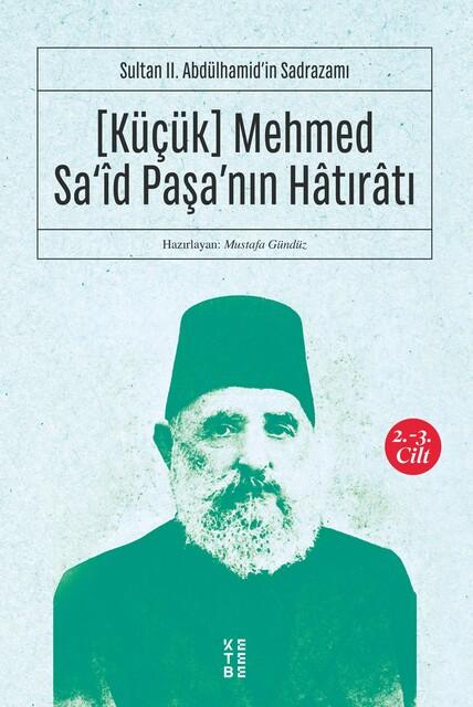 KETEBE - Küçük Mehmed Said Paşa'nın Hatıratı 2.-3. Cilt