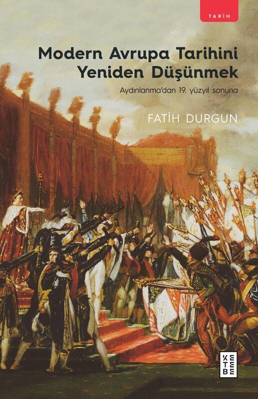 Modern Avrupa Tarihini Yeniden Düşünmek
