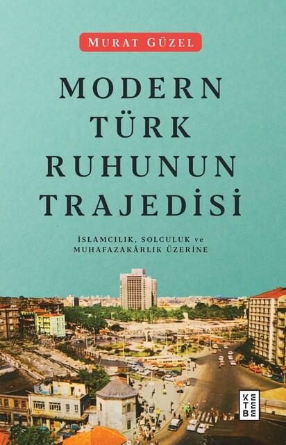 KETEBE - Modern Türk Ruhunun Trajedisi