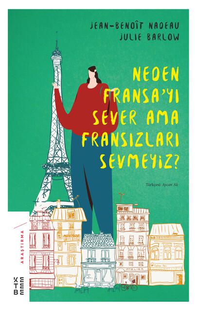 KETEBE - Neden Fransa'yı Sever Ama Fransızları Sevmeyiz