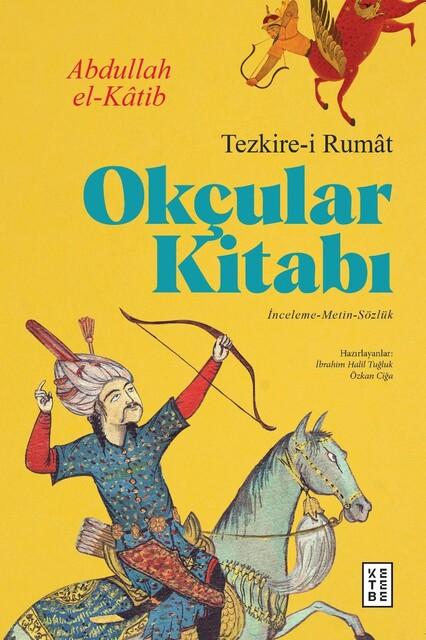 KETEBE - Okçular Kitabı