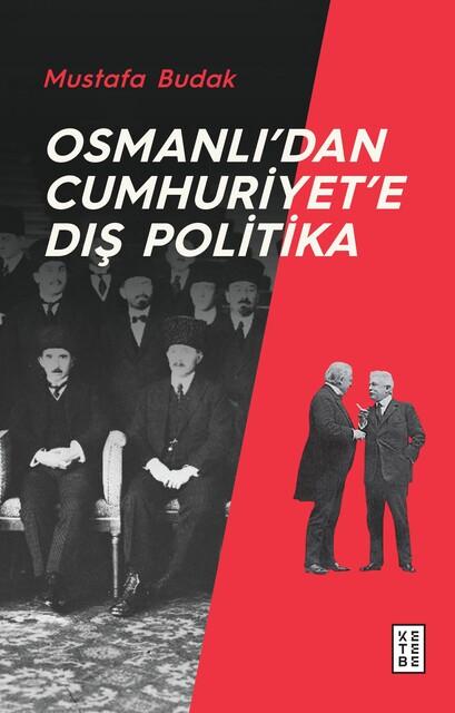 KETEBE - Osmanlı'dan Cumhuriyet'e Dış Politika