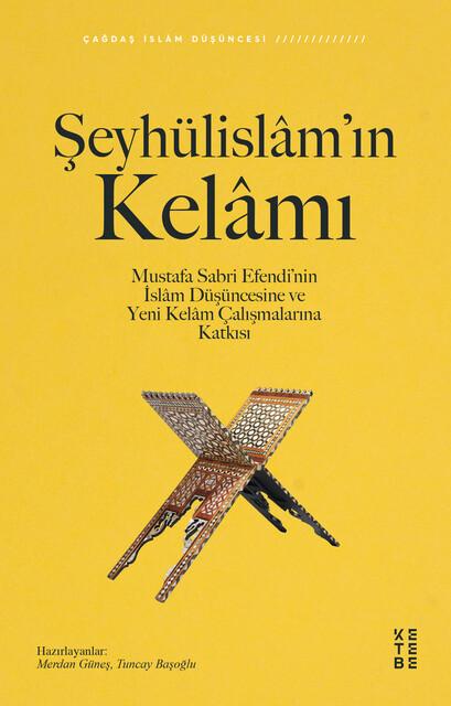 KETEBE - Şeyhülislâm'ın Kelâmı