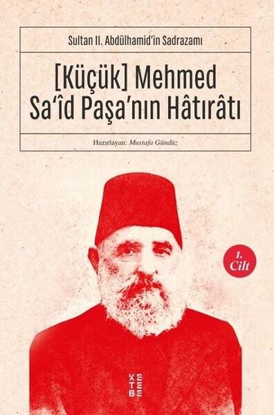 KETEBE - Küçük Mehmed Said Paşa'nın Hatıratı 1. Cilt