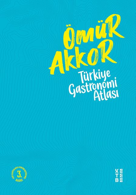 KETEBE - Türkiye Gastronomi Atlası (Haritaların zarflı eki hediyesi ile)