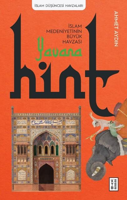 KETEBE - Yavana: İslam Medeniyetinin Büyük Havzası / Hint