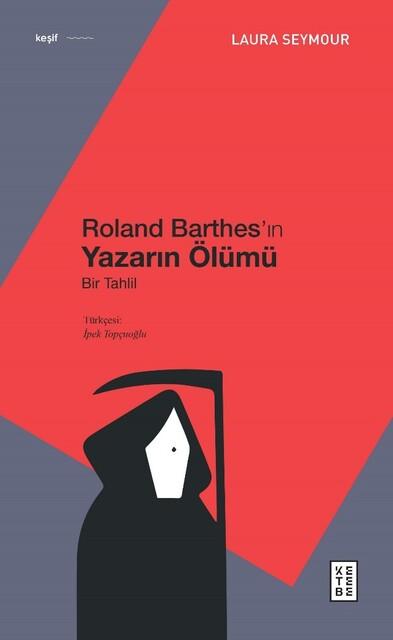 KETEBE - Roland Barthes'ın Yazarın Ölümü